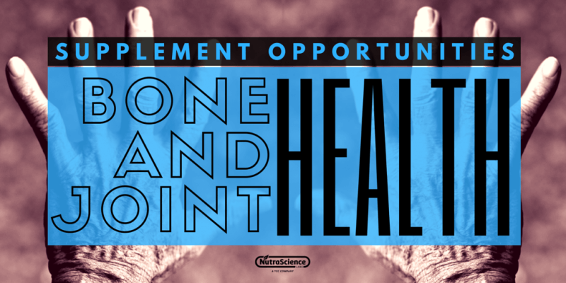 Supplement Opportunities: Bone and Joint Health
