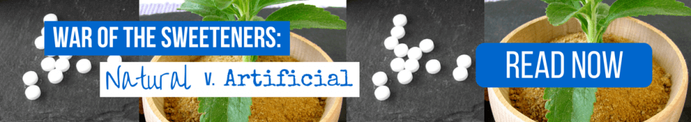 """Read """"War of the Sweeteners - Natural v. Artificial"""" now!"""
