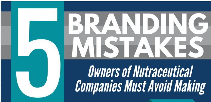 5 Branding Mistakes Owners of Nutraceutical Companies Must Avoid Making