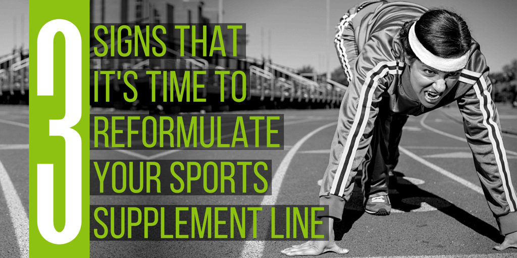 3 Signs that it's time to reformulate your sports supplement line