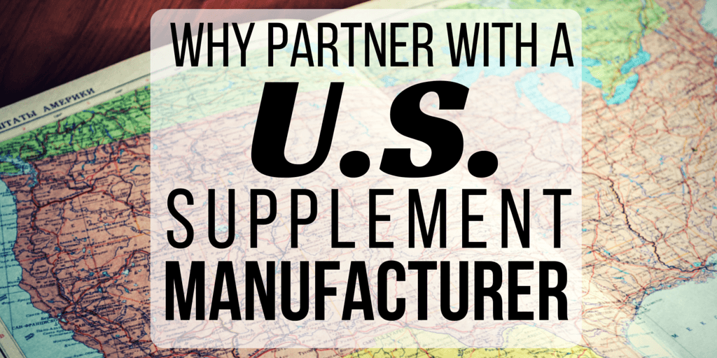 Why Partner with a U.S. Supplement Manufacturer