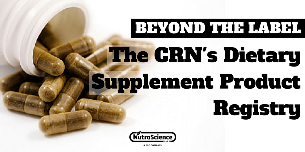 Beyond the Label: The CRN's Dietary Supplement Product Registry