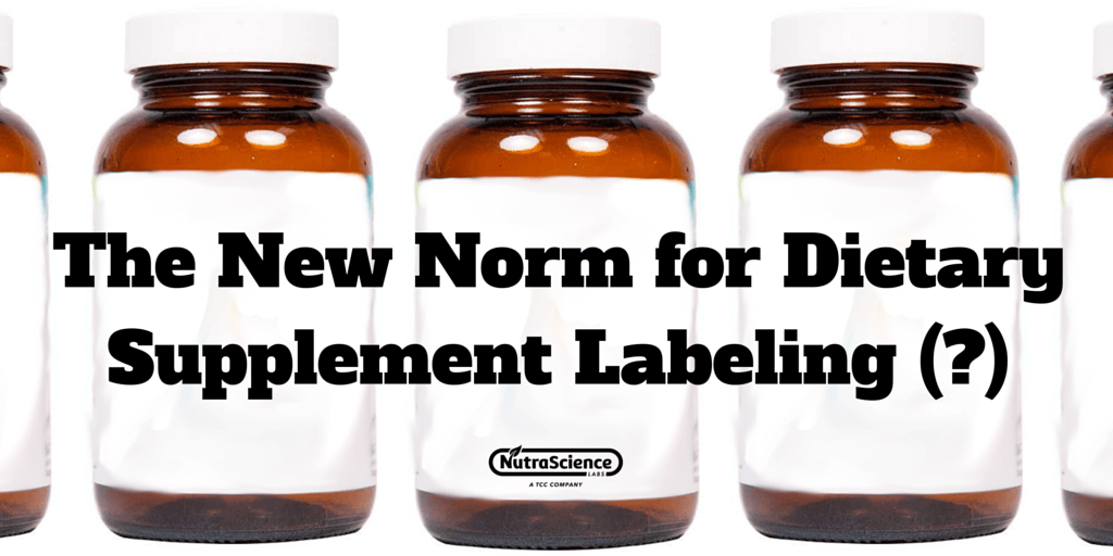The New Norm for Dietary Supplement Labeling?