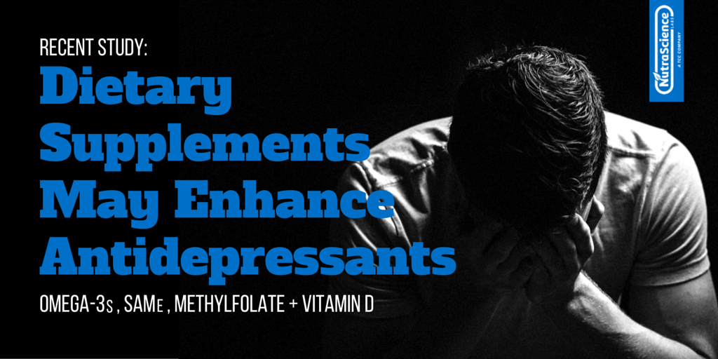 Recent Study: Dietary Supplements May Enhance Antidepressants - Omega-3s, SAMe, Methylfolate and Vitamin-D