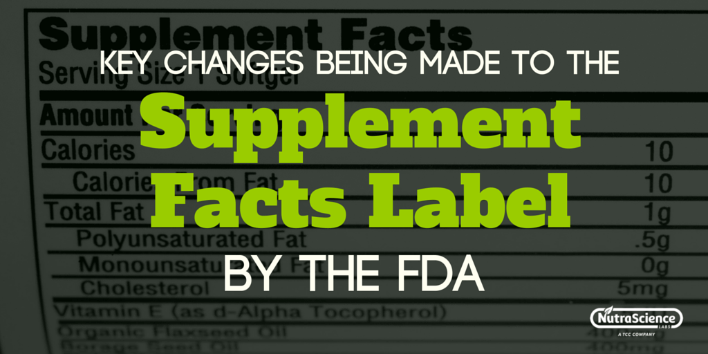 The Key Changes Being Made to the Supplement Facts Panel By the FDA