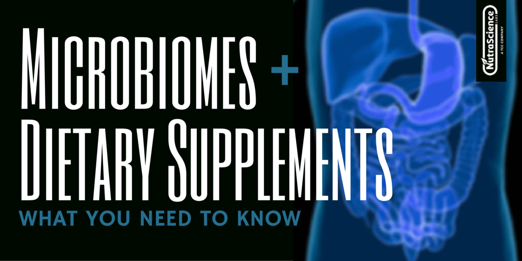 Microbiomes and dietary supplements: what you need to know