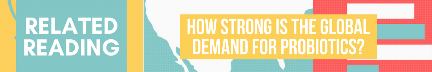 Looking for more? Click here to check out this blog post on global probiotic demand!