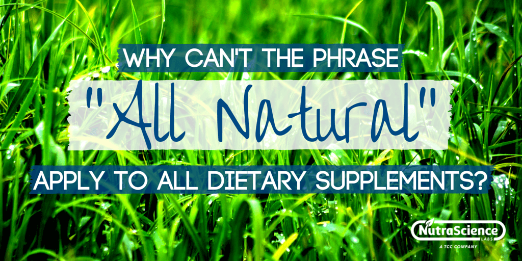 Why can't the phrase 'all natural' apply to all dietary supplements?