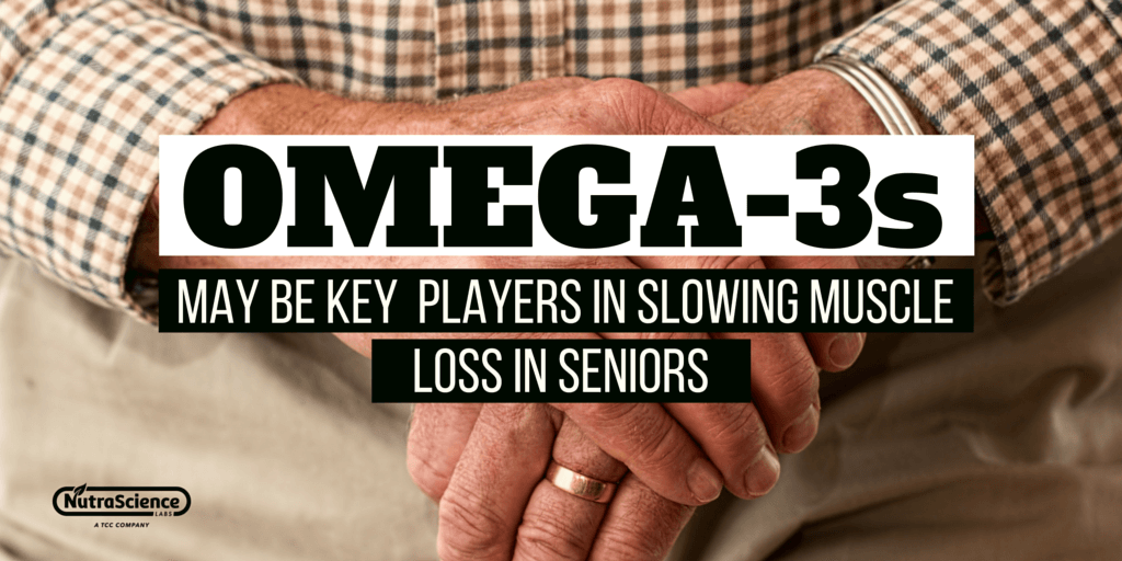 Omega-3s May Be Key Players In Slowing Muscle Loss In Seniors