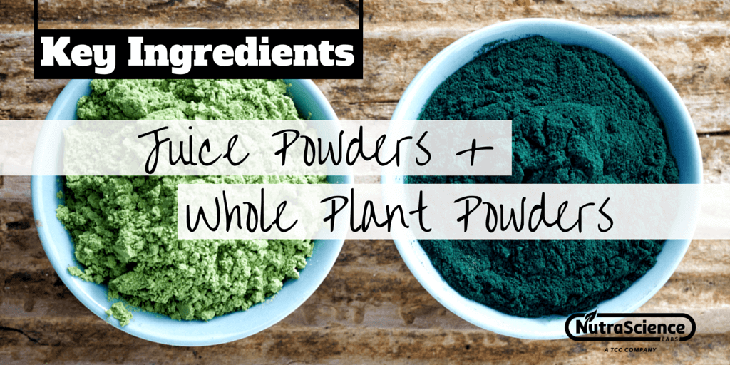 Key Ingredients: Juice Powders and Whole Plant Powders