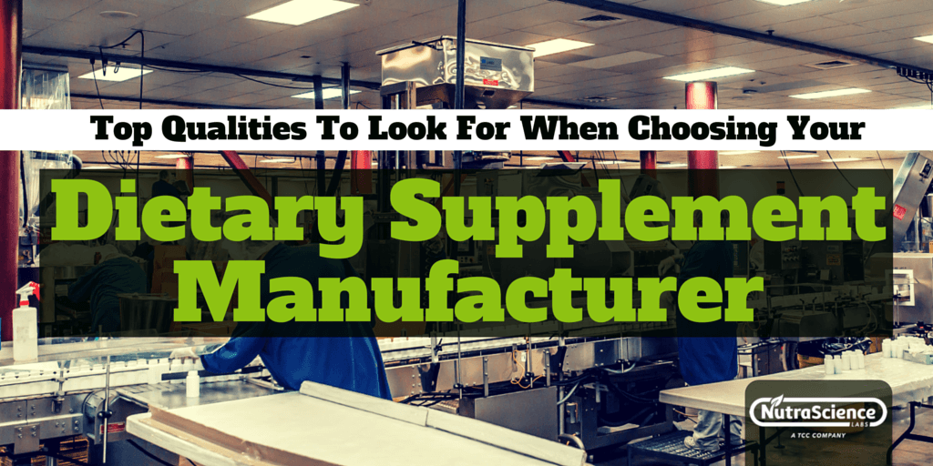 Top Qualities To Look For When Choosing Your Dietary Supplement Manufacturer
