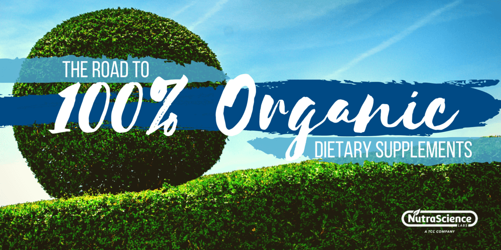 The Road to 100% organic dietary supplements
