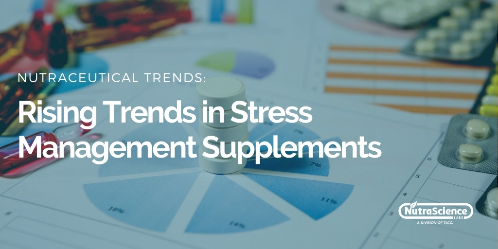 Rising Trends for Stress Management Supplements