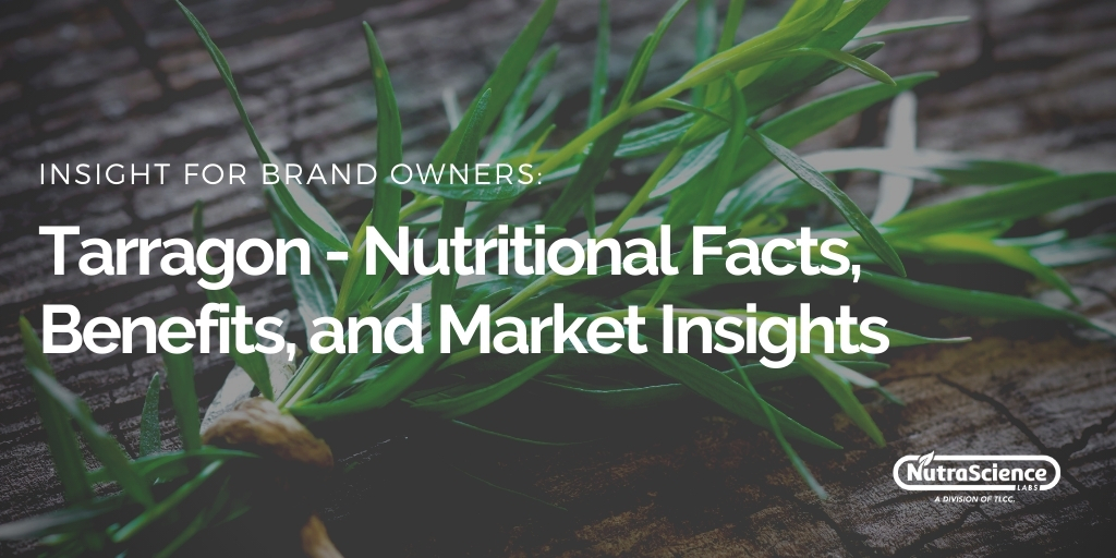Tarragon Nutritional Facts Benefits and Market Insights