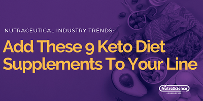 Add These 9 Keto Diet Supplements to Your Product Line