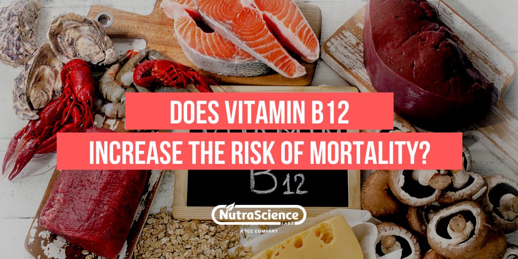 Does Vitamin B12 Increase the Risk of Mortality?
