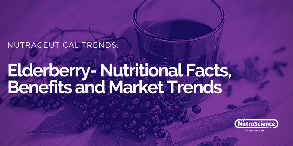 Elderberry - Nutritional Facts, Benefits and Market Trends
