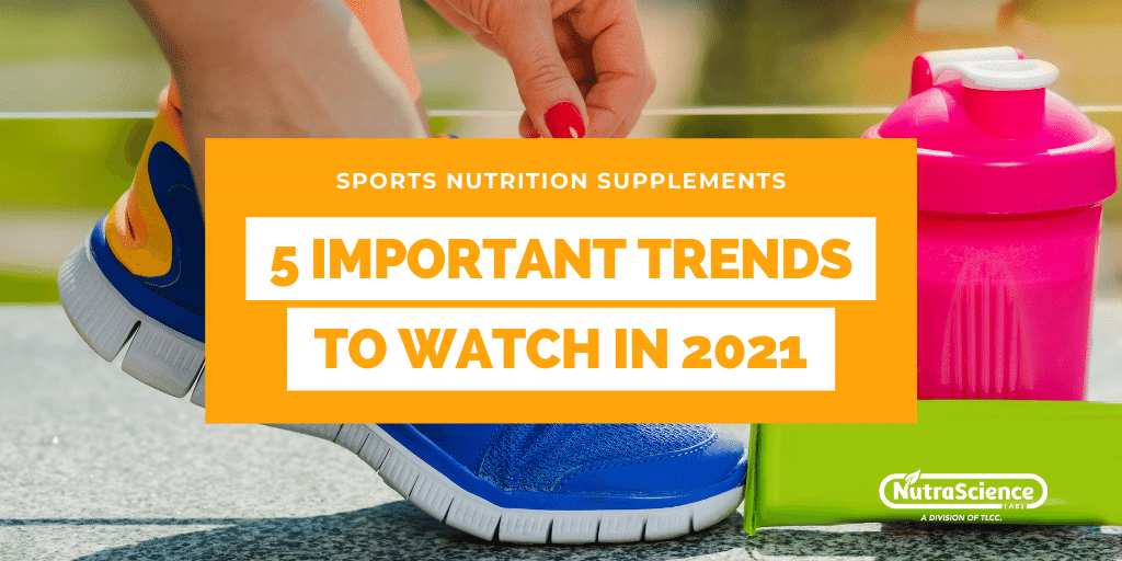5 Important Sports Nutrition Supplement Trends to Watch in 2021