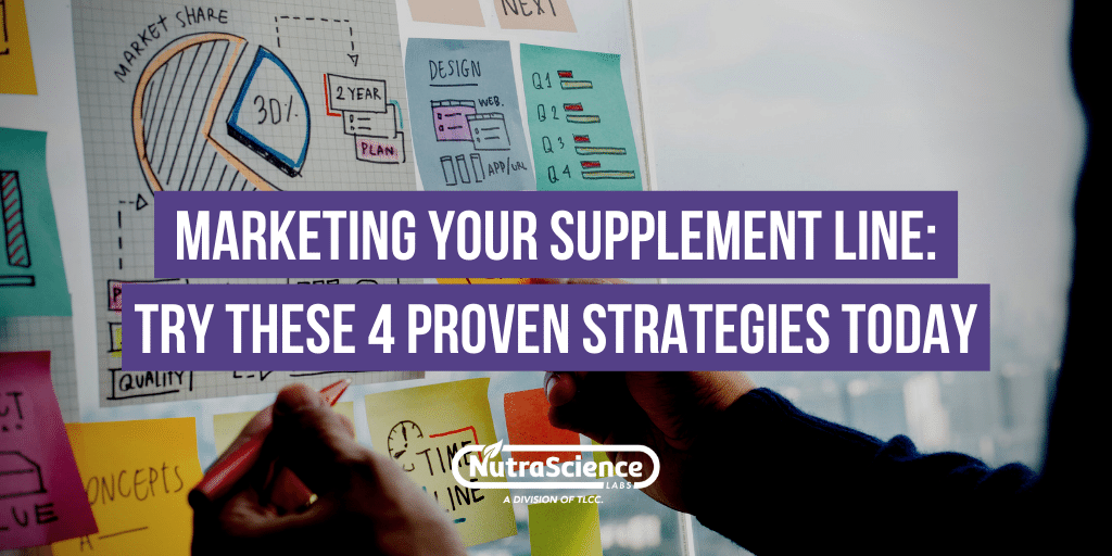 Marketing Strategies for Your Dietary Supplement Line