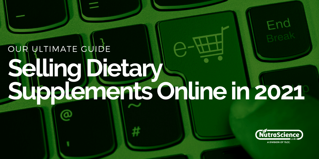 Selling Dietary Supplements Online in 2021 - Our Ultimate Guide
