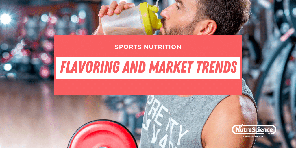 Sports Nutrition Flavoring and Market Trends for 2020
