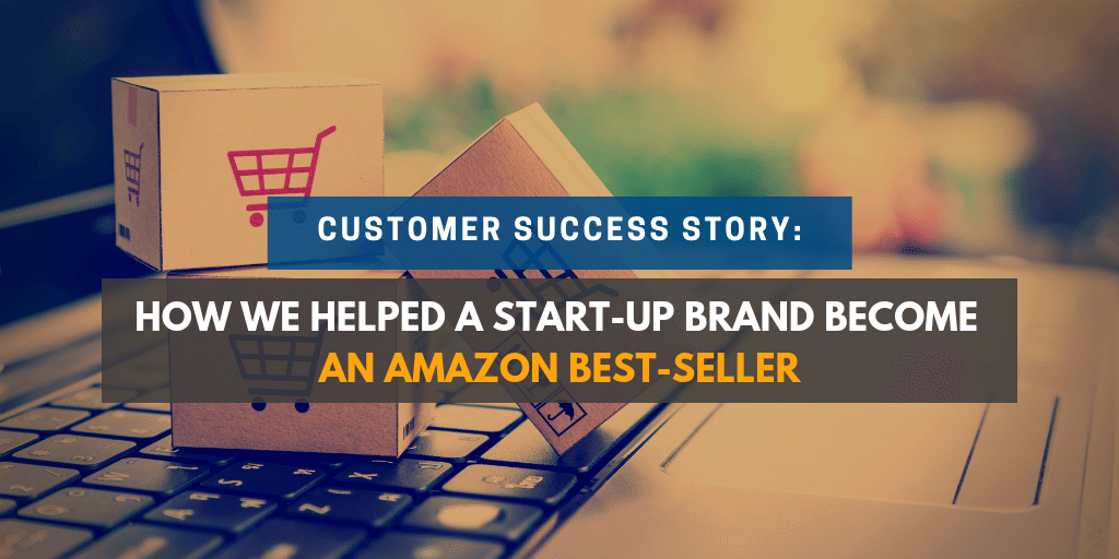 Customer Success Story - New Supplement Company to Amazon Best-Seller