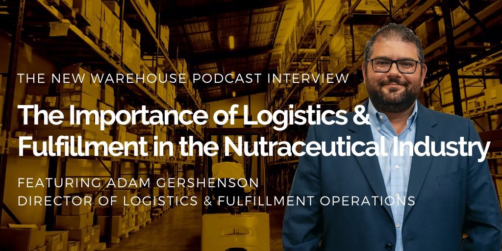 The Importance of Logistics and Fulfillment in the Nutraceuticals Industry