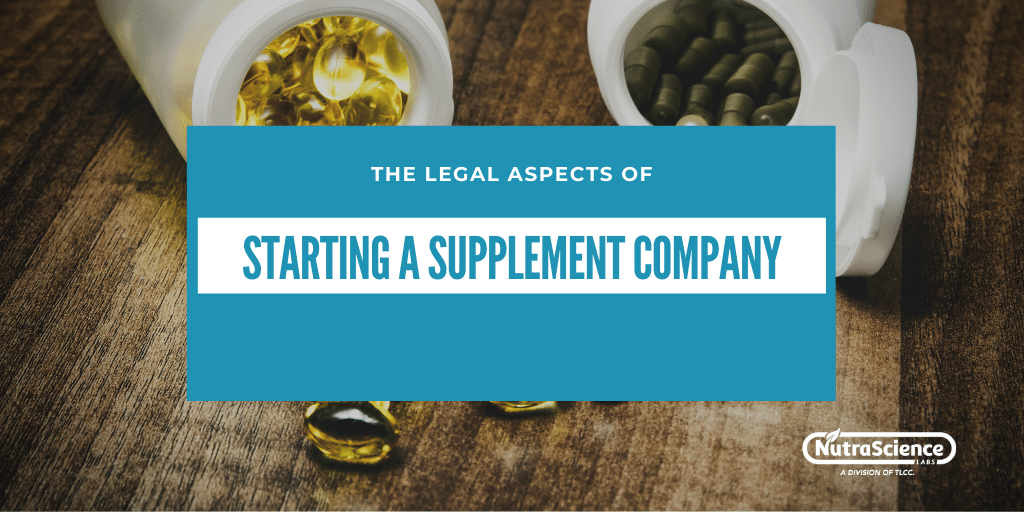 The Legal Aspects of Starting a Supplement Company