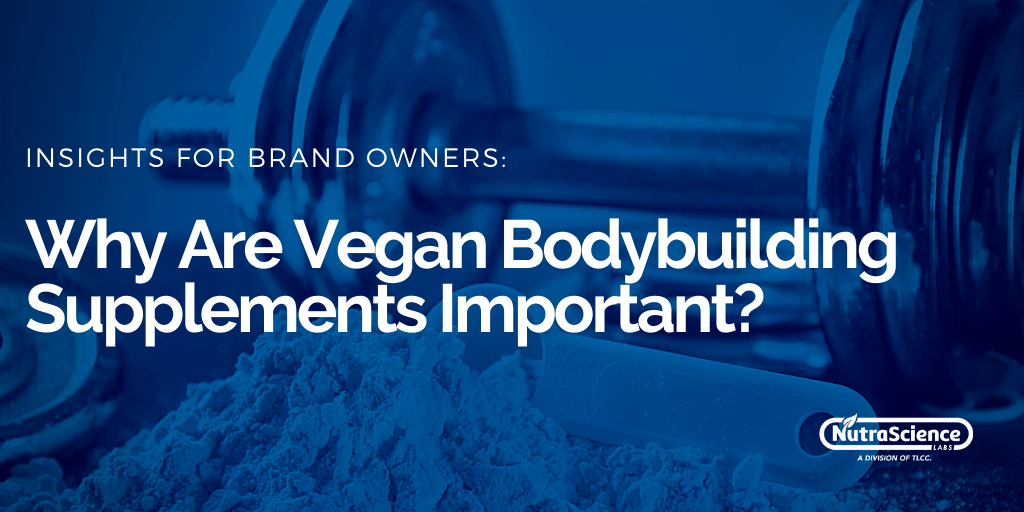 Vegan Bodybuilding Supplement - Why Are They Important?