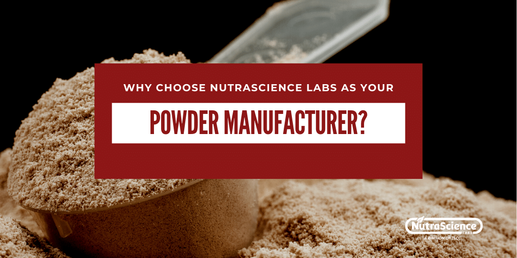Why Choose NutraScience Labs as Your Powder Manufacturer