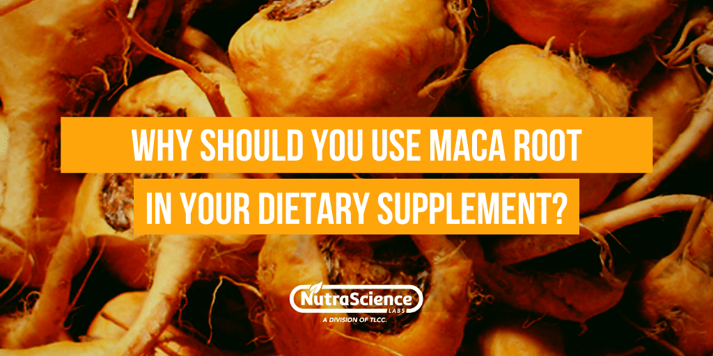 Why Should You Use Maca Root In Your Dietary Supplement
