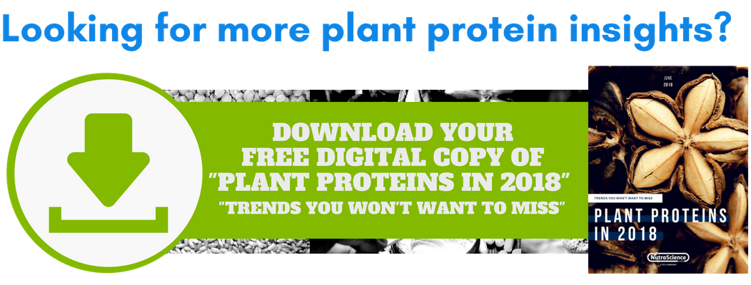 "Looking for more plant protein insights? Click here to download your free digital copy of our ebook ""Plant Proteins in 2018: Trends You Won't Want to Miss"""