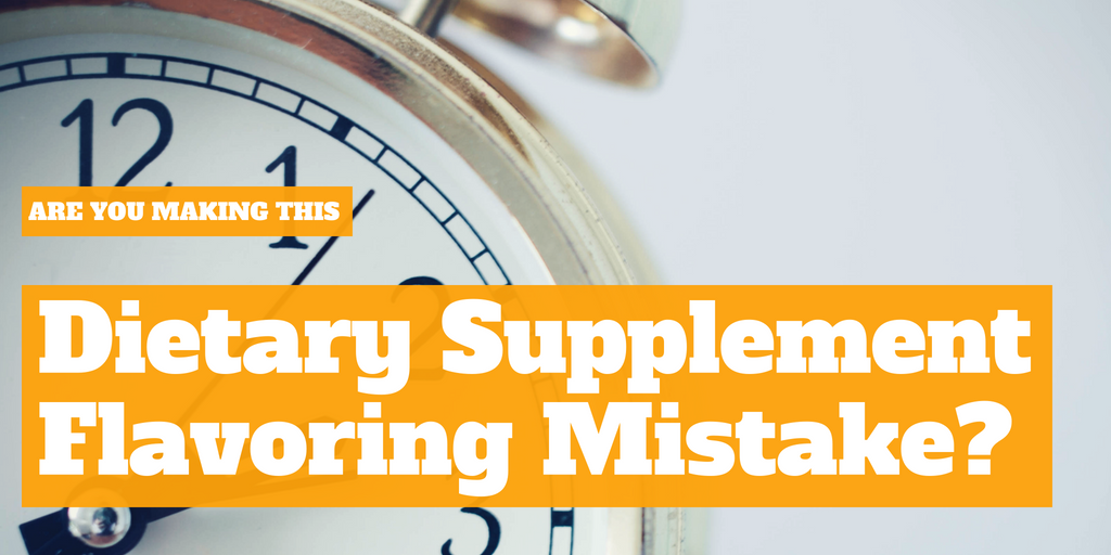 Are you making this dietary supplement flavoring mistake?
