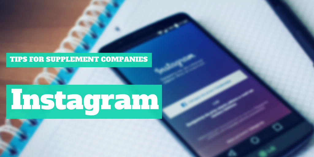 3 Instagram Tips for Supplement Companies