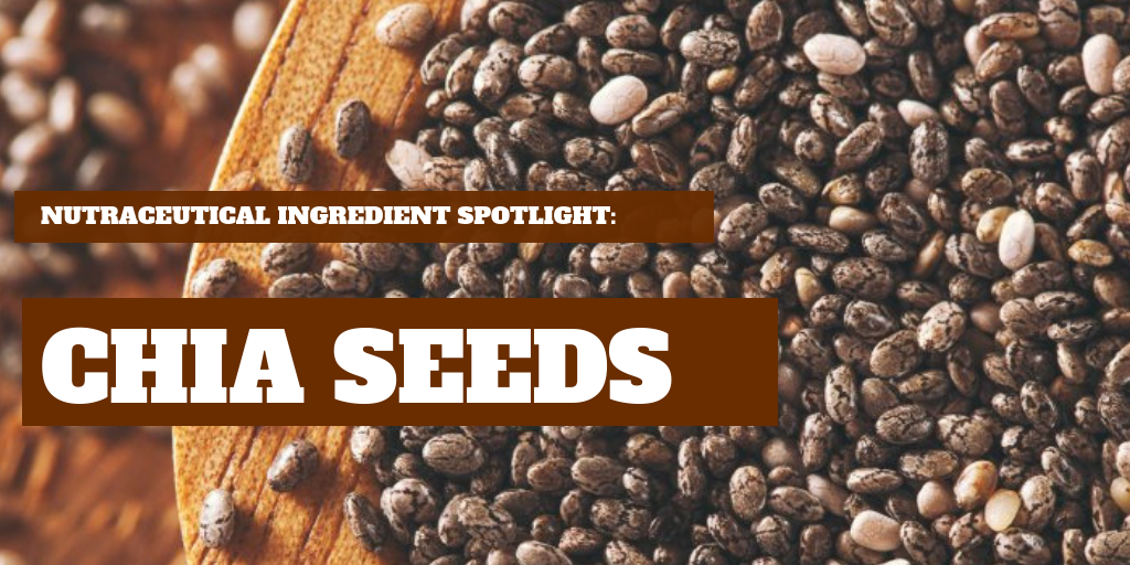 Chia Seeds: Nutraceutical Ingredient Spotlight