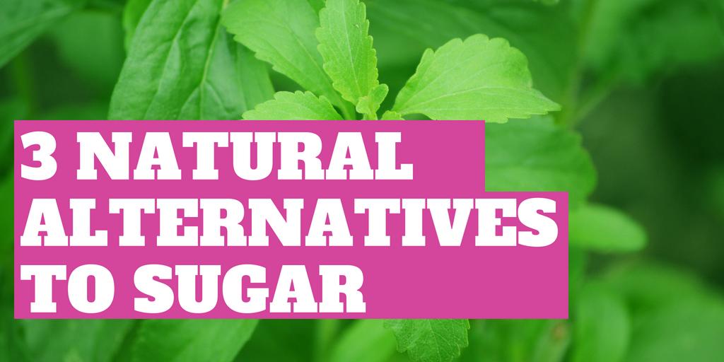 Three Natural Alternatives to Sugar