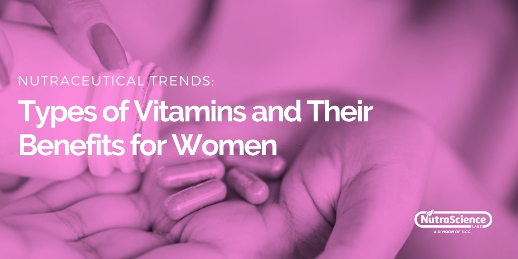 Types of Vitamins and Their Benefits for Women