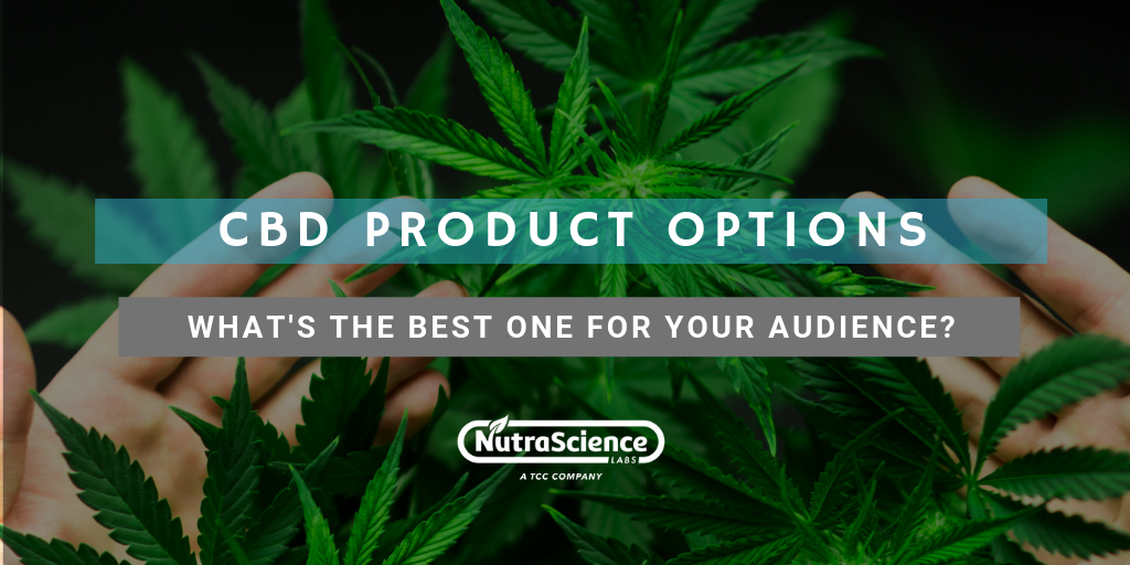 CBD Product Options - What's the Best One for Your Audience?