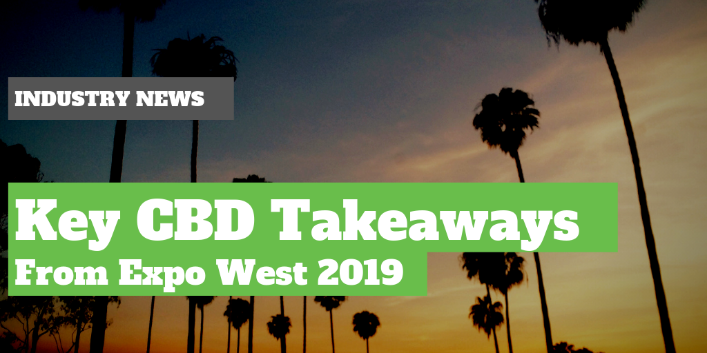 Key CBD Takeaways from Expo West 2019