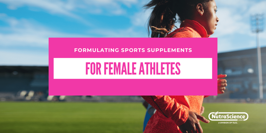 Formulating Sports Supplements for Female Athletes