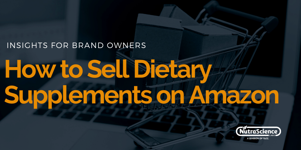 How to Sell Dietary Supplements on Amazon - An Introduction