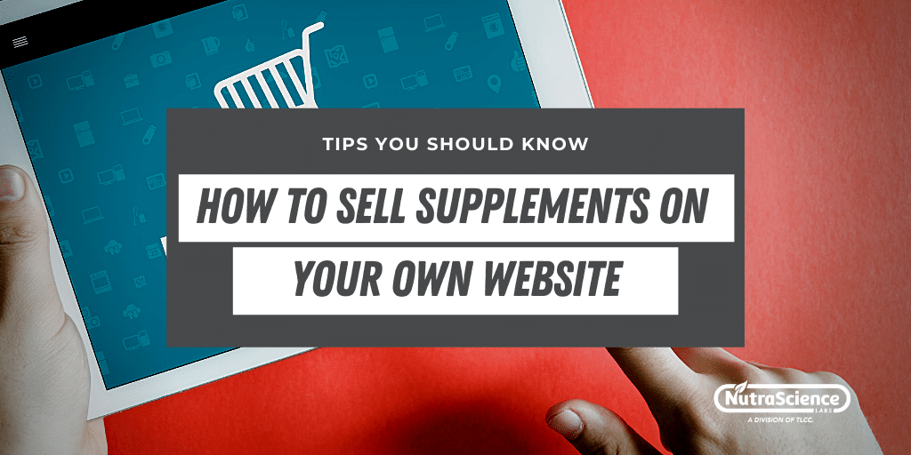 How to Sell Supplements On Your Own Website