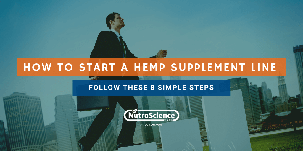 How to Start a Hemp Supplement Line: Follow These 8 Simple Steps