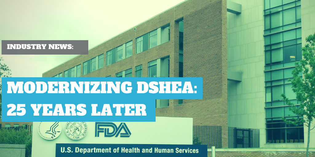25 Years Later: Gottlieb & FDA Seeks to Modernize DSHEA