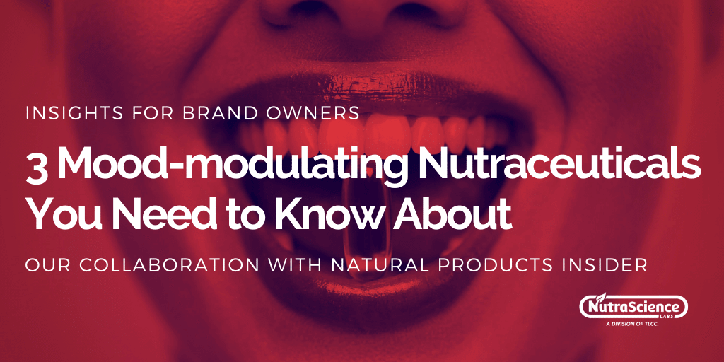 Mood-modulating Nutraceuticals - What You Need to Know