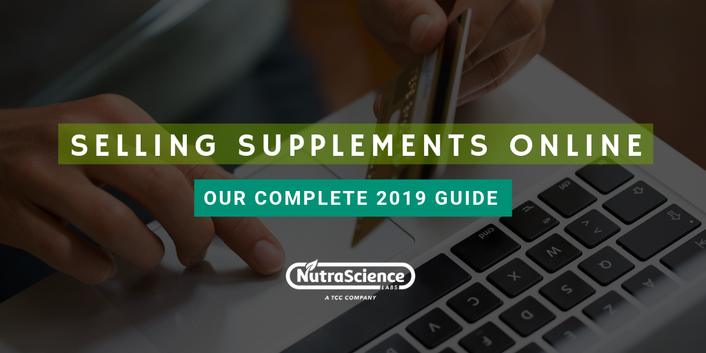 Selling Supplements Online In 2019: Our Ultimate Guide