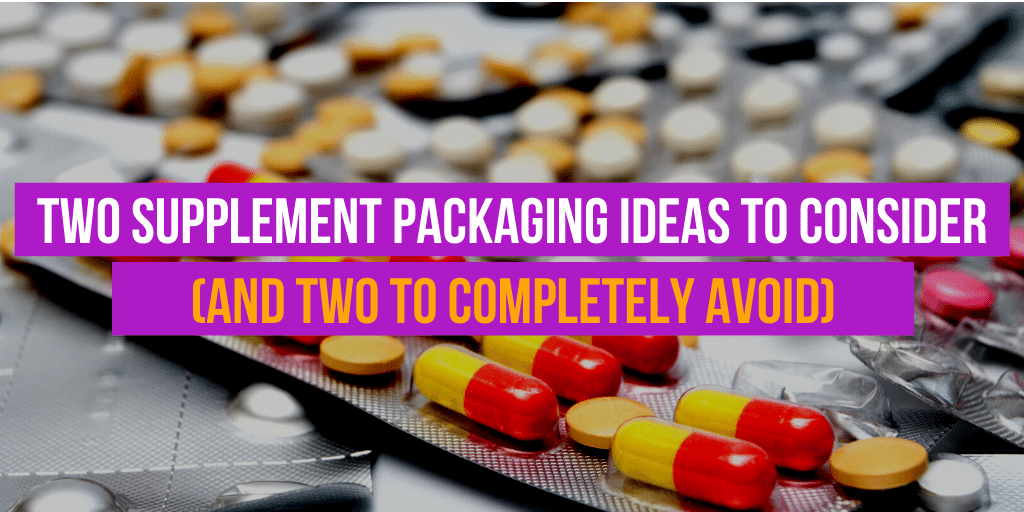 Two Supplement Packaging Ideas to Consider in 2020