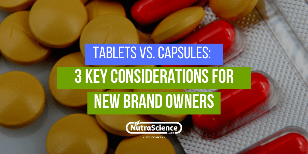 Tablets vs. Capsules: Which Is Right for Your Supplement Brand?