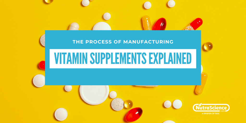 The Process of Manufacturing Vitamin Supplements Explained