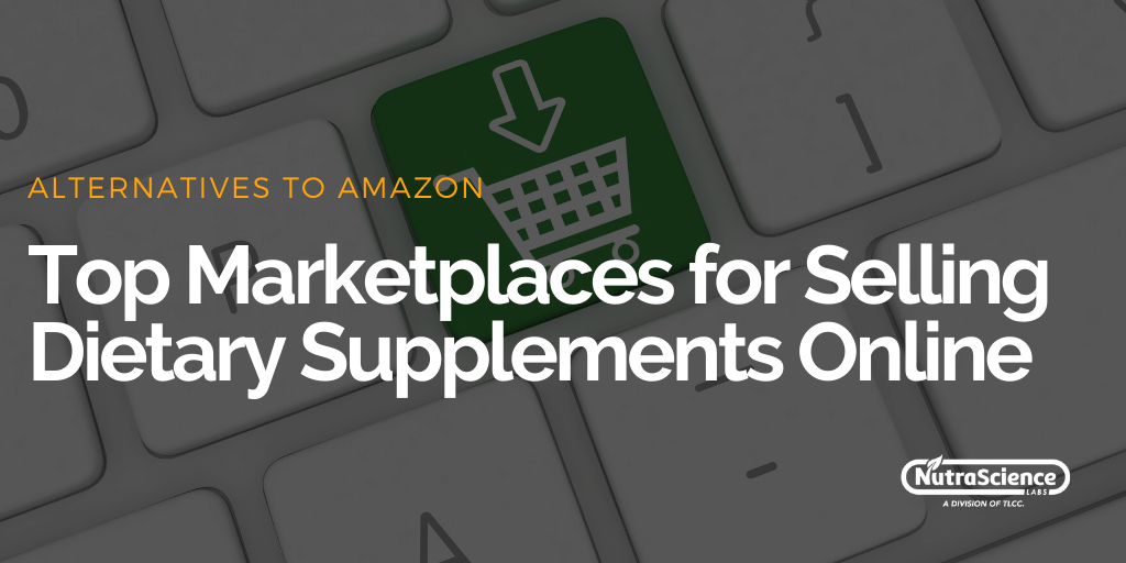 What Are the Top Marketplaces for Selling Dietary Supplements Online?